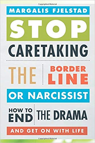 cover of Stop Caretaking the Borderline or Narcissist: How to End the Drama and Get On with Life book