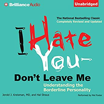 cover of I Hate You, Don't Leave Me – Understanding the Borderline Personality book