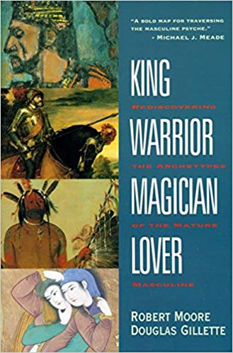 cover of King Warrior Magician Love: Rediscovering the Archetypes of the Mature Masculine book